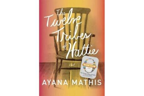 """Twelve Tribes of Hattie"" by Ayana Mathis."