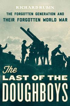 """The Last of the Doughboys"" by Richard Rubin"