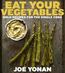 """Eat Your Vegetables"" by Joe Yonan."
