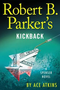 """Robert B. Parker's Kickback,"" by Ace Atkins."